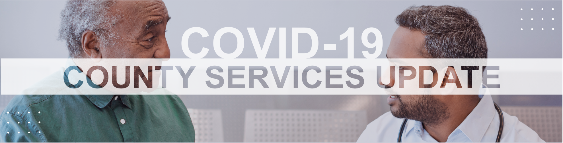 COVID-19 County Services Update